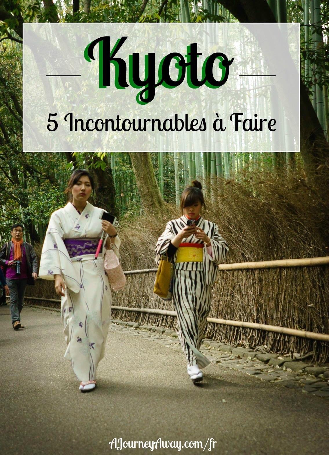 5 incontournables à Kyoto, Japon | Blog de voyage A Journey Away