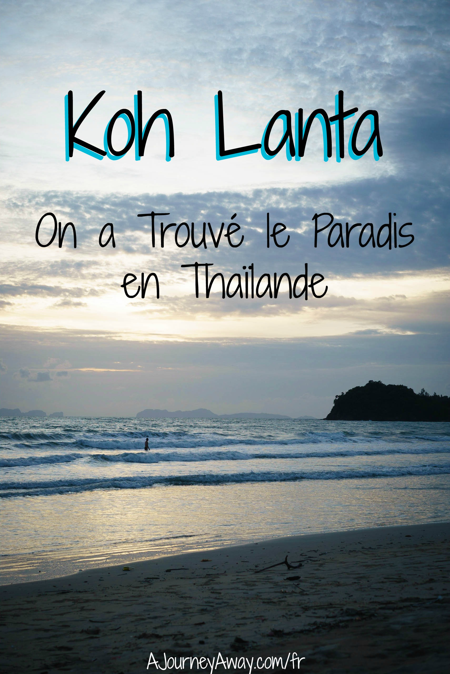 Koh Lanta, Thaïlande : Notre Paradis | Blog de Voyage A Journey Away