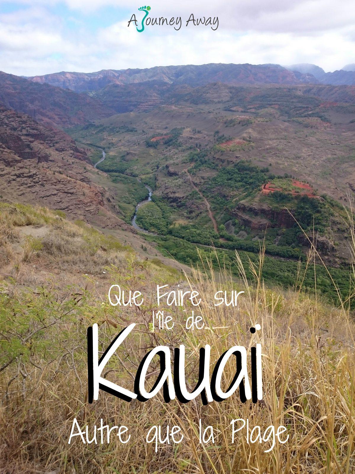 Que Faire sur l'Île de Kauai (Autre que la Plage) | Blog de voyage A Journey Away