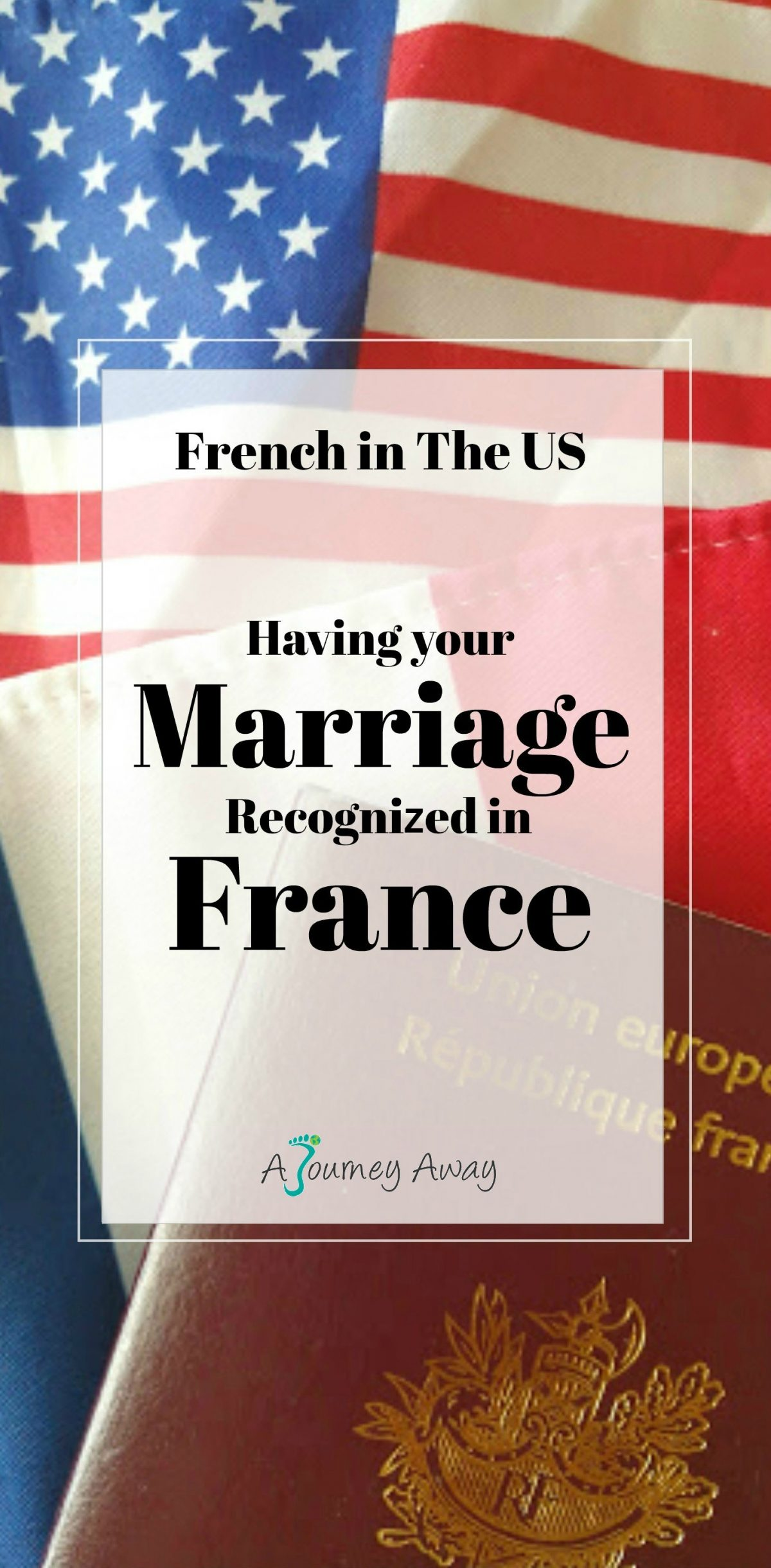 French in the USA: Having your Marriage recognised in France | A Journey Away travel blog
