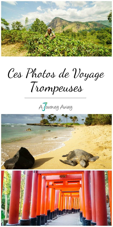 Ces photos de voyage un peu trompeuses | Blog de voyage A Journey Away